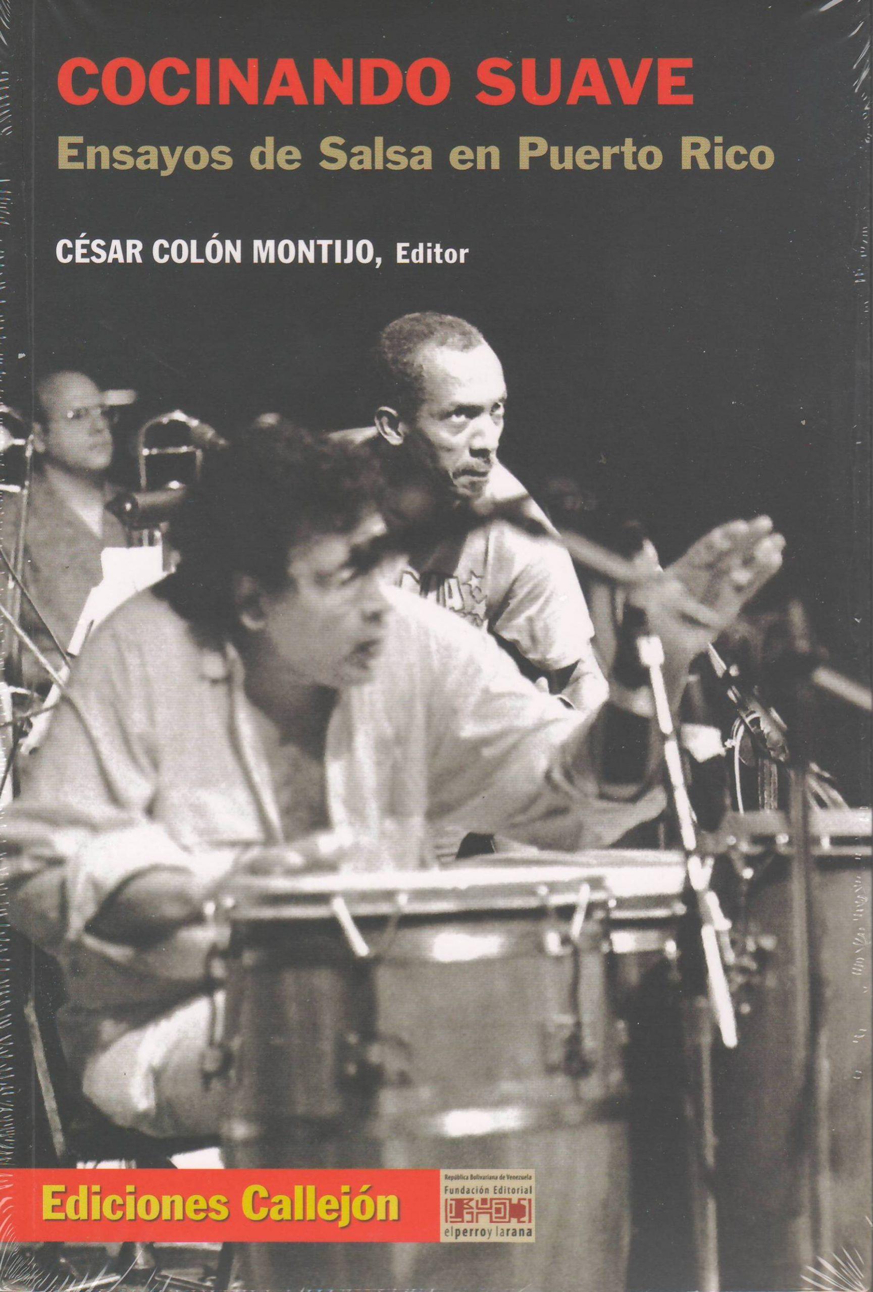 """'Cocinando suave"""" acaba de ser editado en Puerto Rico por César Colón Montijo para Ediciones Callejón."""