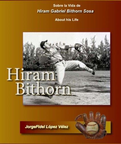 """Portada del libro """"Sobre la vida de Hiram Gabriel Bithorn Sosa"""", escrito por Jorge Fidel López Vélez."""