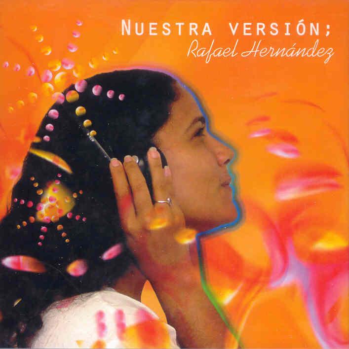 """""""Nuestra versión"""" le dio voz en las nuevas generaciones a la múisca de Rafael Hernández."""